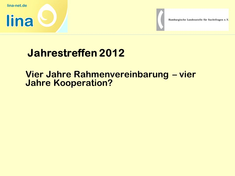 Jahrestreffen 2012 Vier Jahre Rahmenvereinbarung – vier Jahre Kooperation