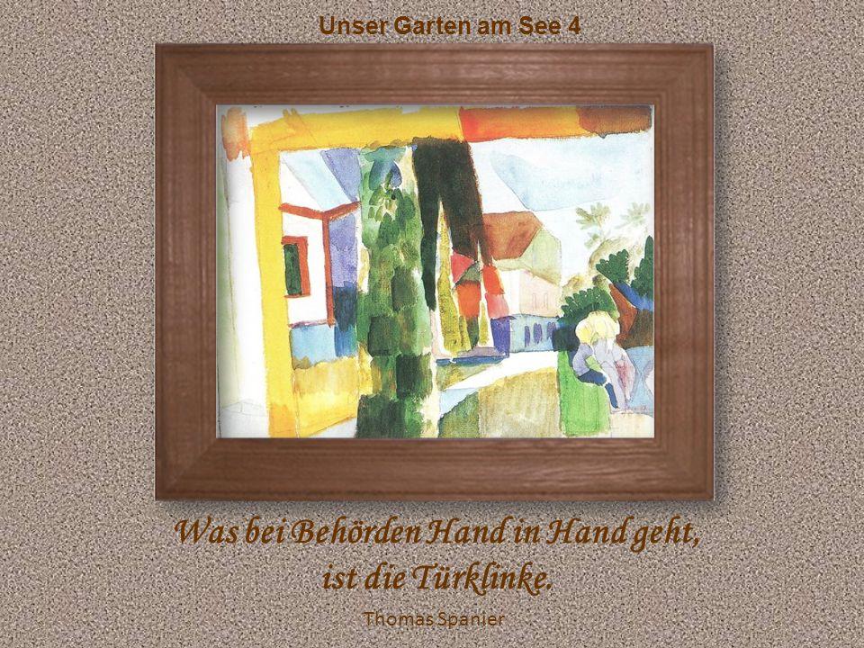 Unser Garten am See 4 Was bei Behörden Hand in Hand geht, ist die Türklinke. Thomas Spanier