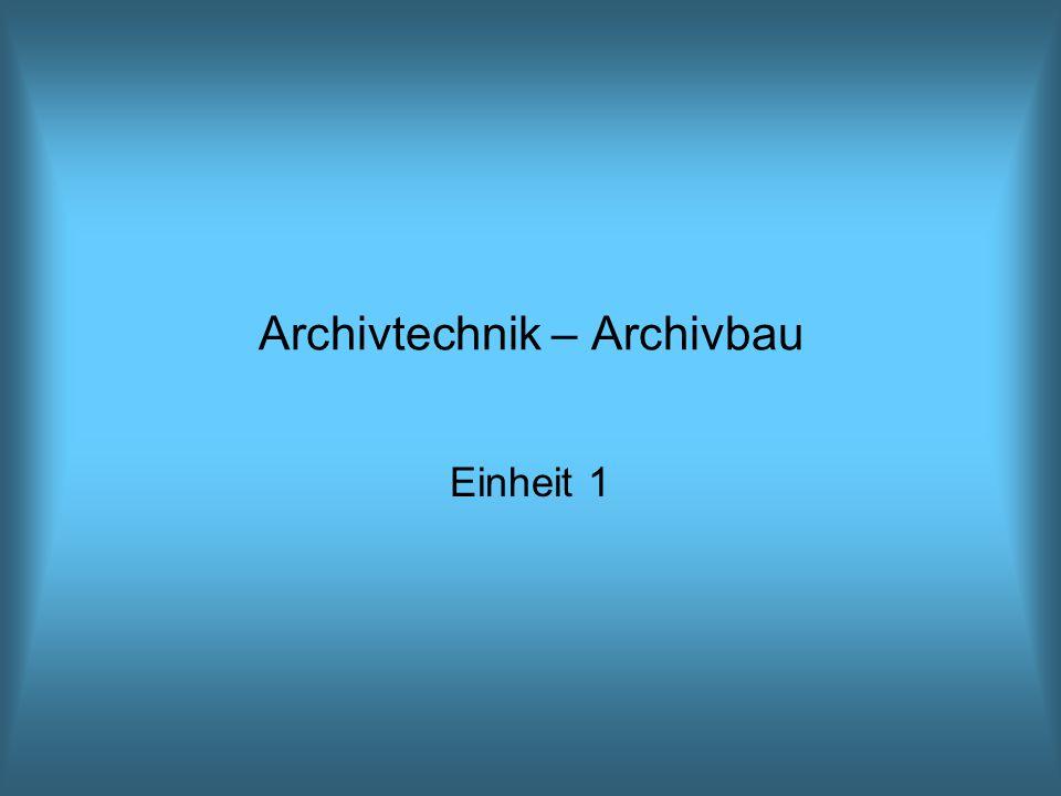 Archivtechnik – Archivbau Einheit 1