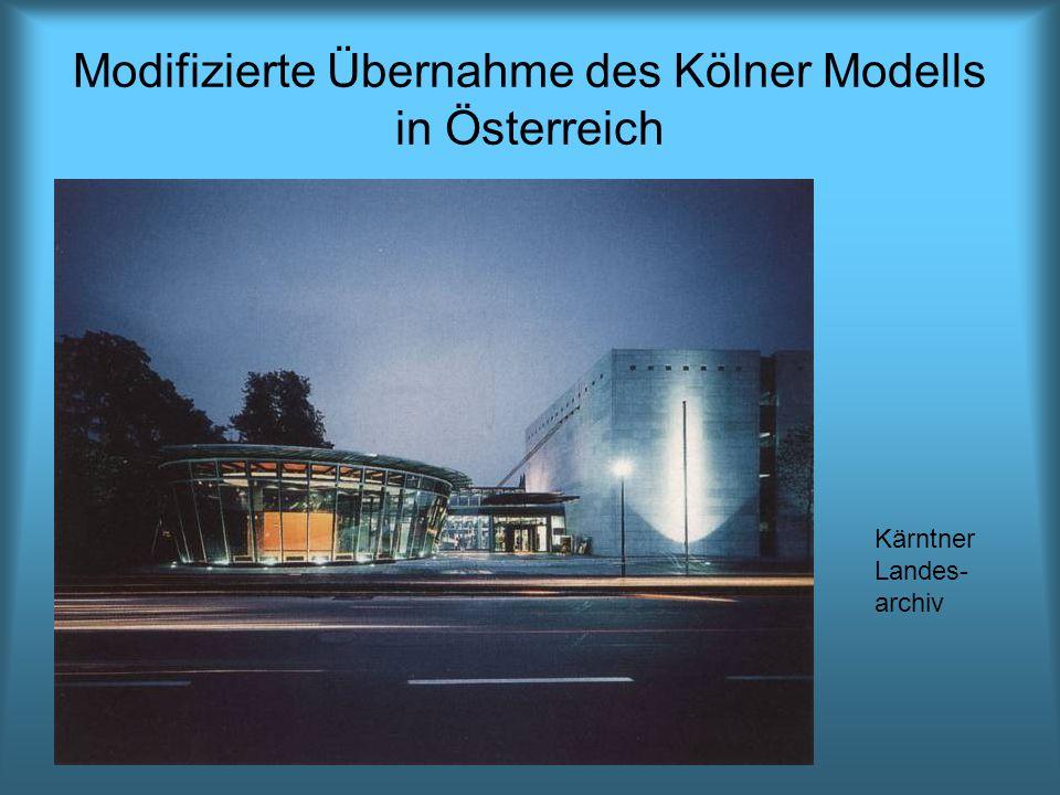 Modifizierte Übernahme des Kölner Modells in Österreich Kärntner Landes- archiv