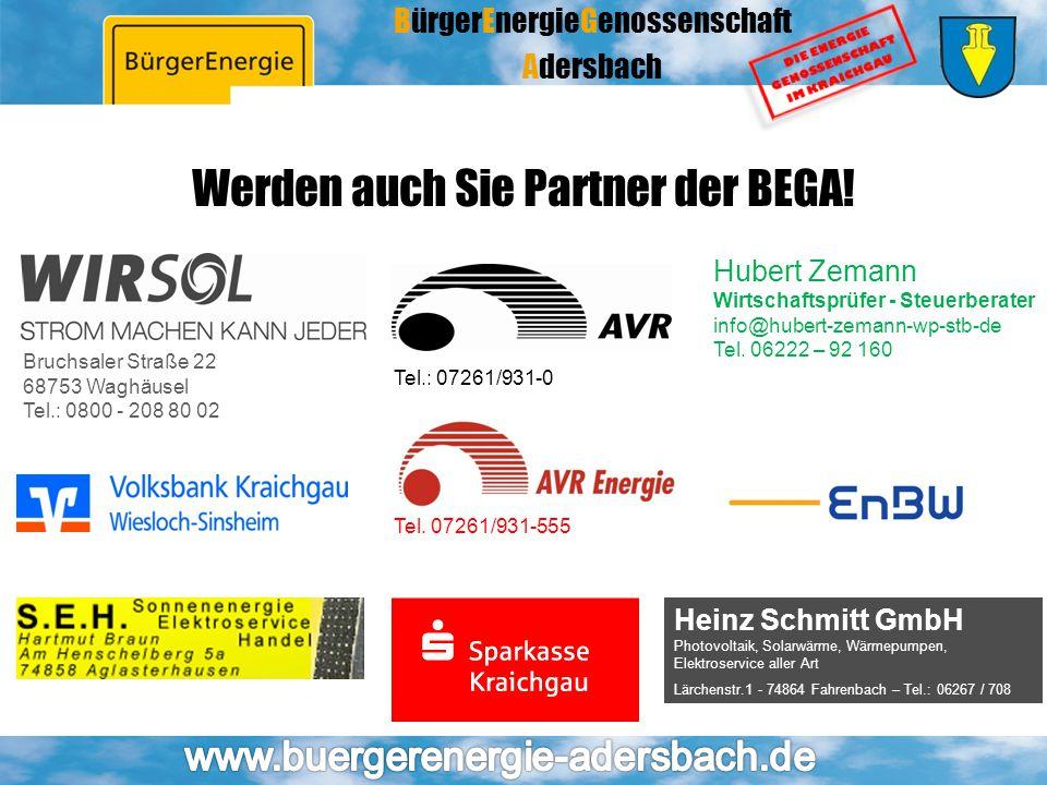 BürgerEnergieGenossenschaft Adersbach Bruchsaler Straße 22 68753 Waghäusel Tel.: 0800 - 208 80 02 Werden auch Sie Partner der BEGA! Tel.: 07261/931-0