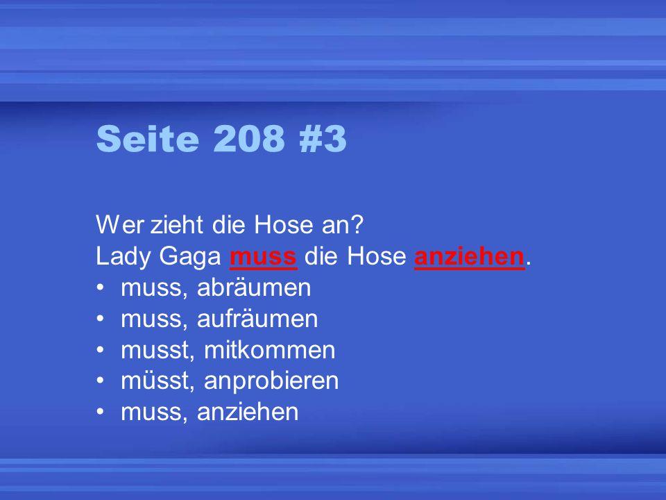 LT: Separable Prefix Mit deinem Partner mache: Seite 208 # 3 (with müssen) Seite 209 # 4 (conjugate separable verb)