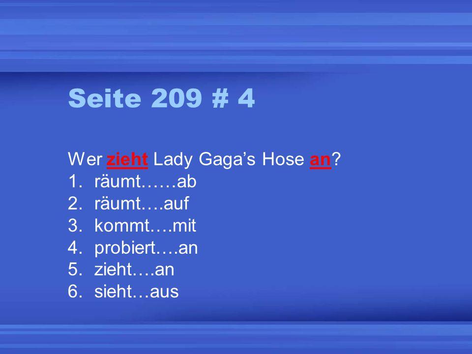 Seite 208 #3 Wer zieht die Hose an. Lady Gaga muss die Hose anziehen.