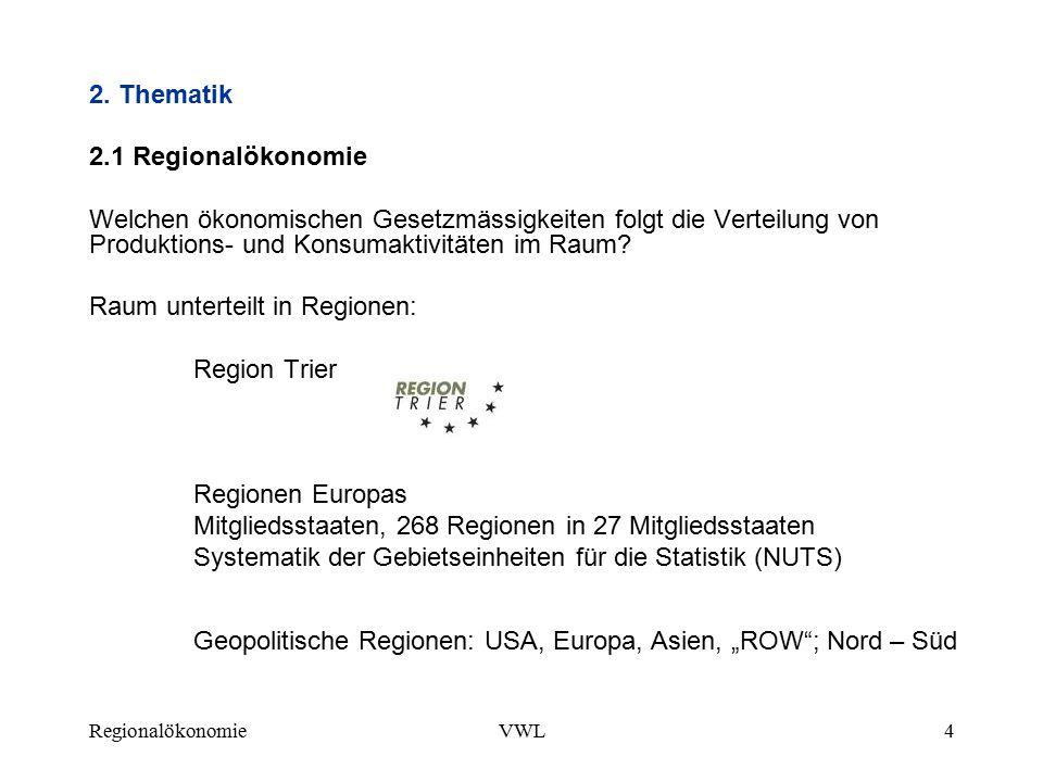 RegionalökonomieVWL5 Viele Makrovariablen werden inzwischen regional zergliedert.
