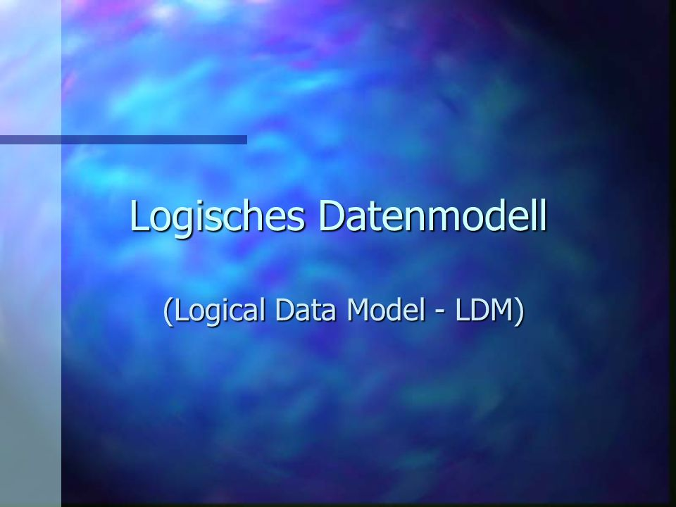 Logisches Datenmodell (Logical Data Model - LDM)