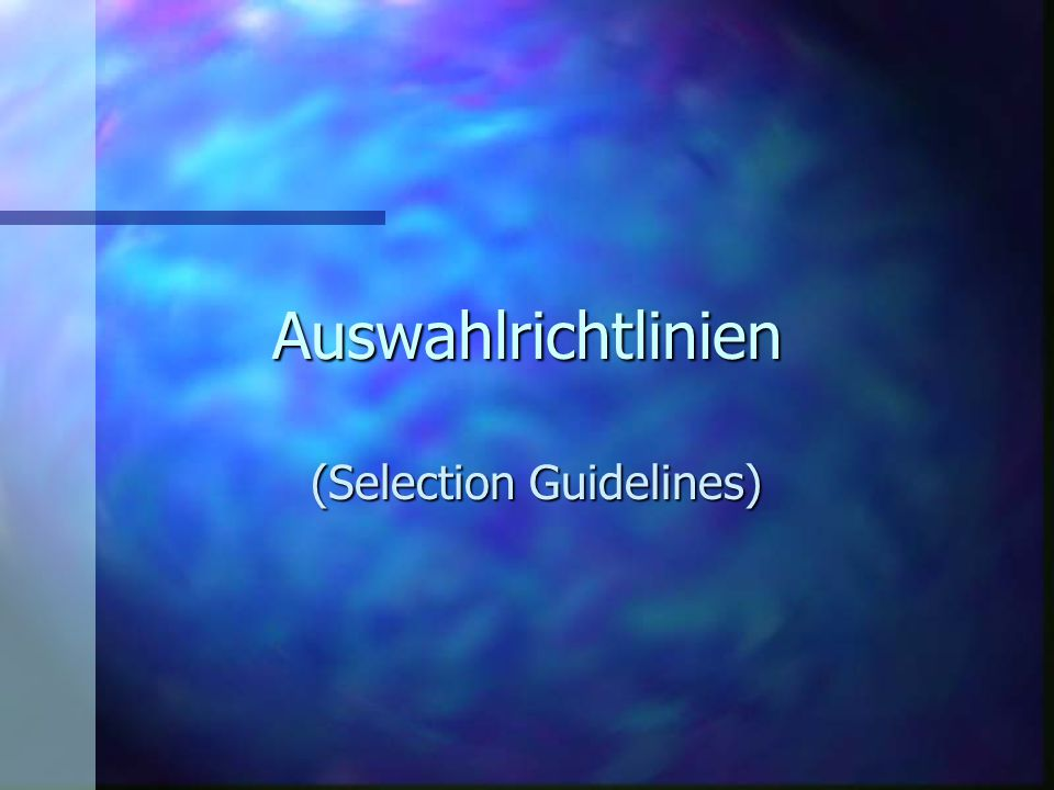 Auswahlrichtlinien (Selection Guidelines)