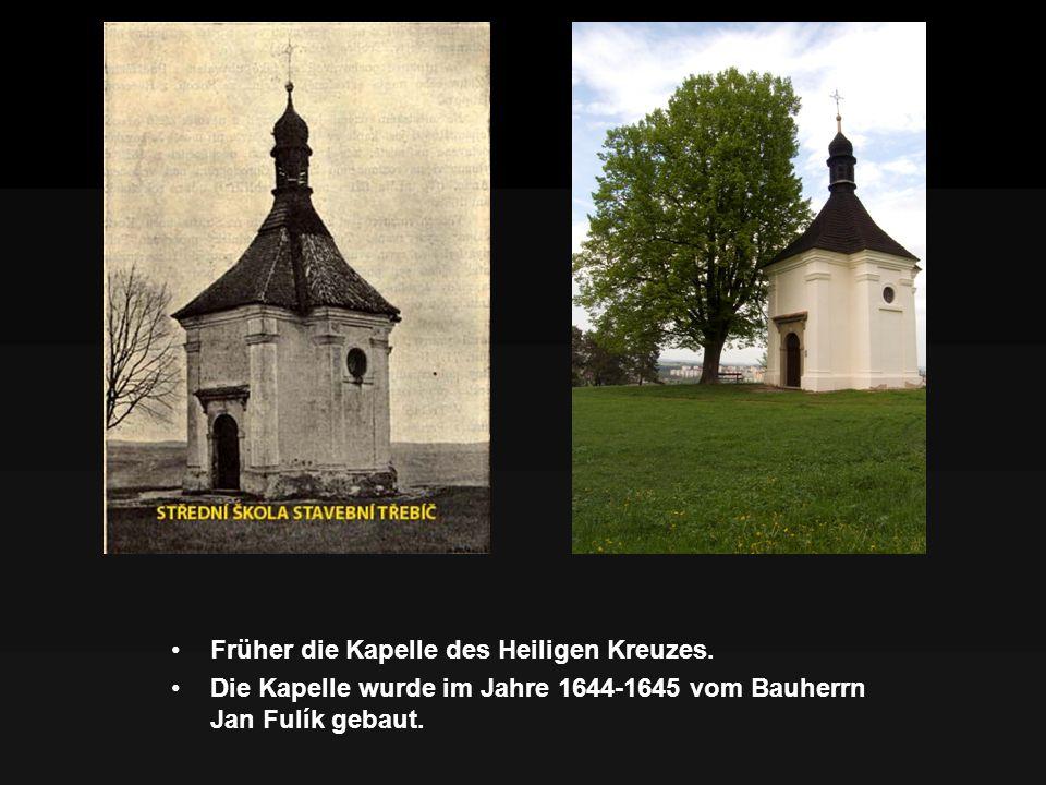 Früher die Kapelle des Heiligen Kreuzes. Die Kapelle wurde im Jahre 1644-1645 vom Bauherrn Jan Fulík gebaut.