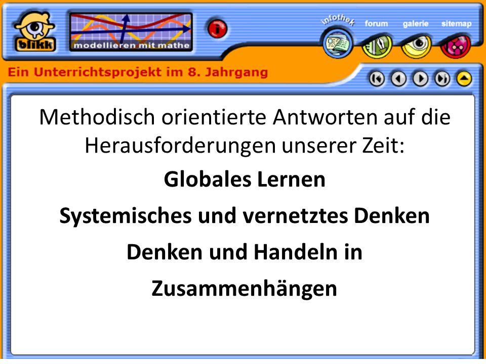 Formatvorlage des Untertitelmasters durch Klicken bearbeiten 30.05.11 Methodisch orientierte Antworten auf die Herausforderungen unserer Zeit: Globales Lernen Systemisches und vernetztes Denken Denken und Handeln in Zusammenhängen