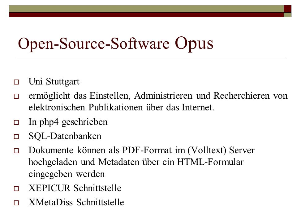 Open-Source-Software Opus  Uni Stuttgart  ermöglicht das Einstellen, Administrieren und Recherchieren von elektronischen Publikationen über das Internet.