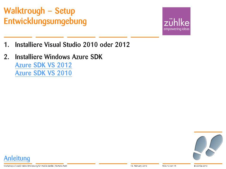 © Zühlke 2013 Walktrough – Setup Entwicklungsumgebung 1.