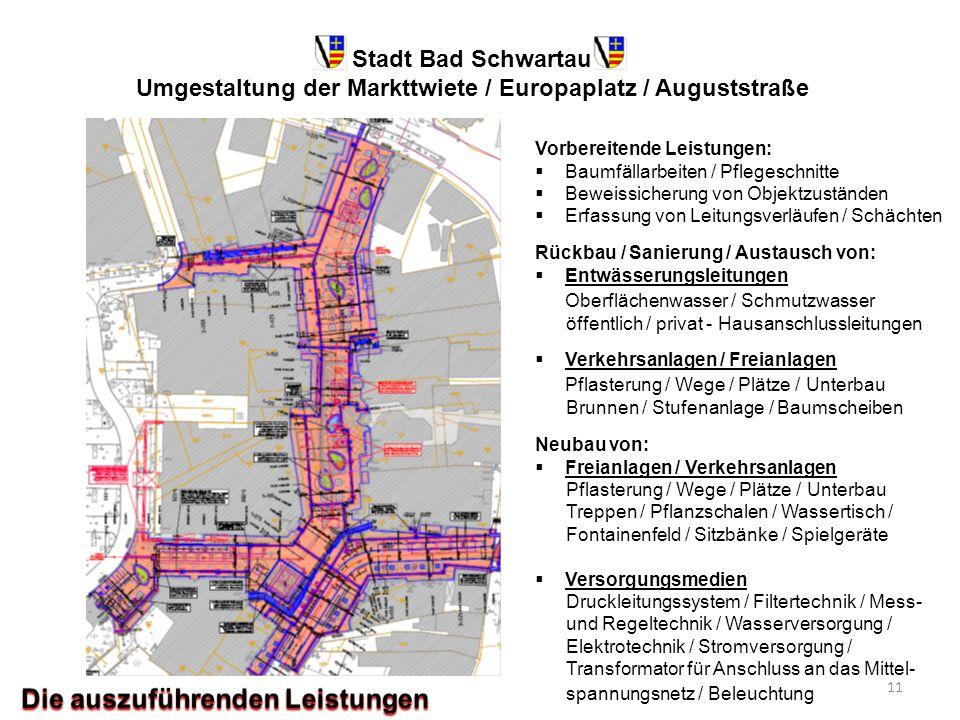 Stadt Bad Schwartau Umgestaltung der Markttwiete / Europaplatz / Auguststraße Vorbereitende Leistungen:  Baumfällarbeiten / Pflegeschnitte  Beweissi