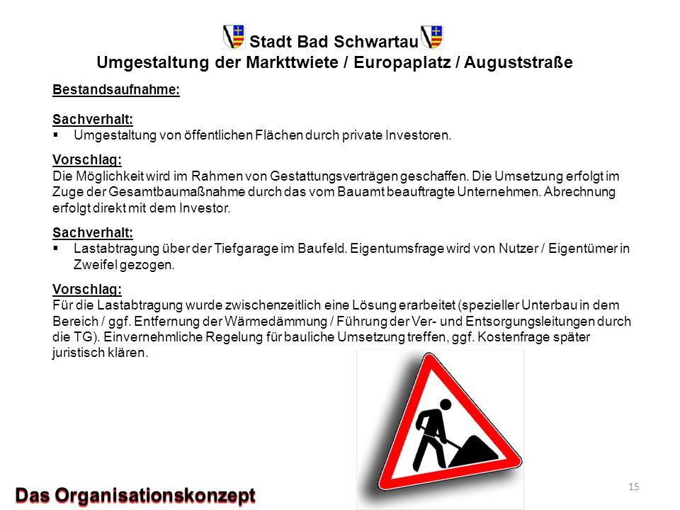 Stadt Bad Schwartau Umgestaltung der Markttwiete / Europaplatz / Auguststraße Bestandsaufnahme: Sachverhalt:  Umgestaltung von öffentlichen Flächen d