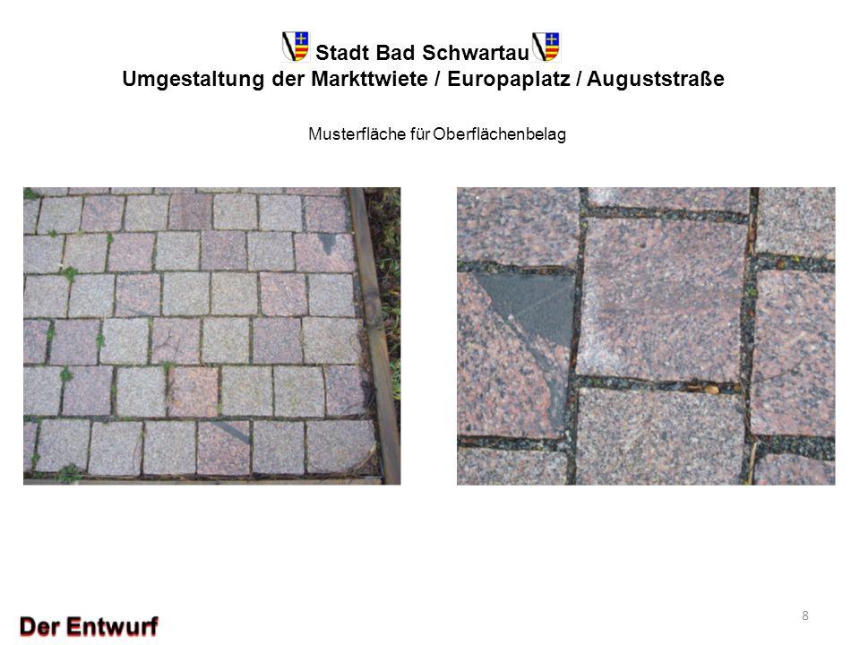 Stadt Bad Schwartau Umgestaltung der Markttwiete / Europaplatz / Auguststraße 8 Musterfläche für Oberflächenbelag