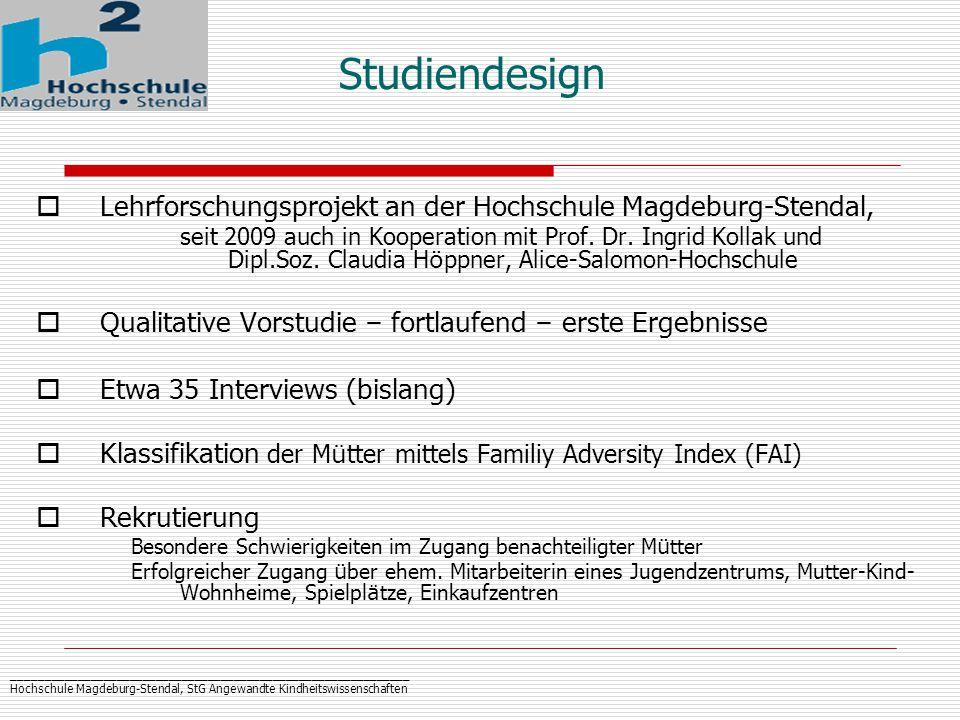 _____________________________________________________________ Hochschule Magdeburg-Stendal, StG Angewandte Kindheitswissenschaften Studiendesign  Lehrforschungsprojekt an der Hochschule Magdeburg-Stendal, seit 2009 auch in Kooperation mit Prof.