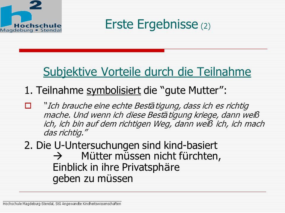 _____________________________________________________________ Hochschule Magdeburg-Stendal, StG Angewandte Kindheitswissenschaften Erste Ergebnisse (2) Subjektive Vorteile durch die Teilnahme 1.