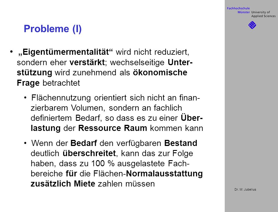 """Dr. W. Jubelius Probleme (I) """"Eigentümermentalität"""" wird nicht reduziert, sondern eher verstärkt; wechselseitige Unter- stützung wird zunehmend als ök"""