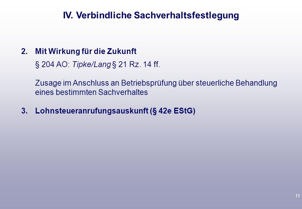 11 2.Mit Wirkung für die Zukunft § 204 AO: Tipke/Lang § 21 Rz.