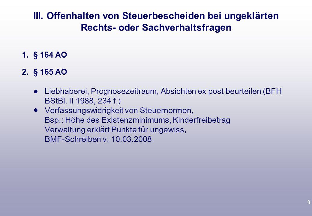 8 1.§ 164 AO 2.§ 165 AO ● Liebhaberei, Prognosezeitraum, Absichten ex post beurteilen (BFH BStBl.