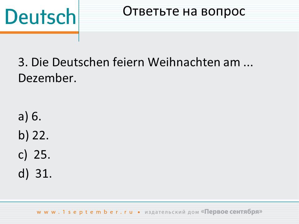 Ответьте на вопрос 4.Welches Tier besucht die deutschen Kinder zu Ostern.