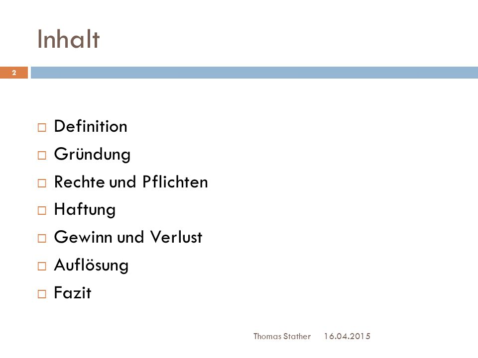 """Definition 16.04.2015 3  Gehört zu den Personengesellschaften  Trägt die Bezeichnung """"OHG oder """"oHG Thomas Stather"""