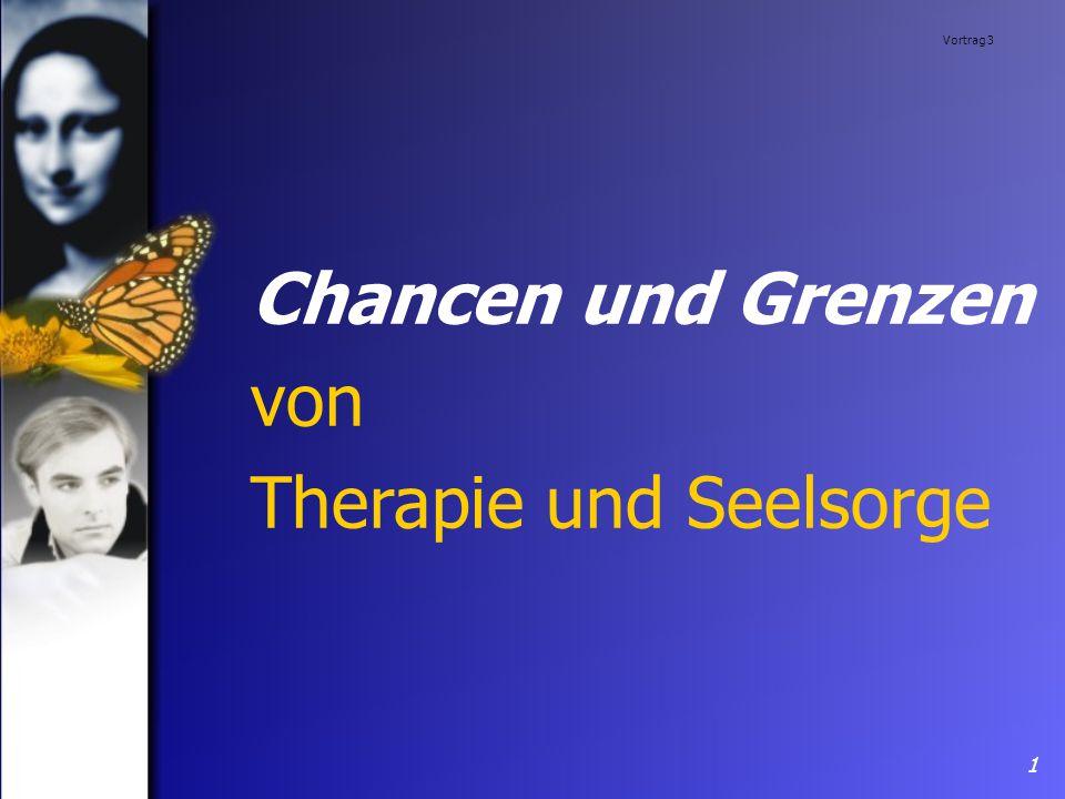 Vortrag 3 1 Chancen und Grenzen von Therapie und Seelsorge