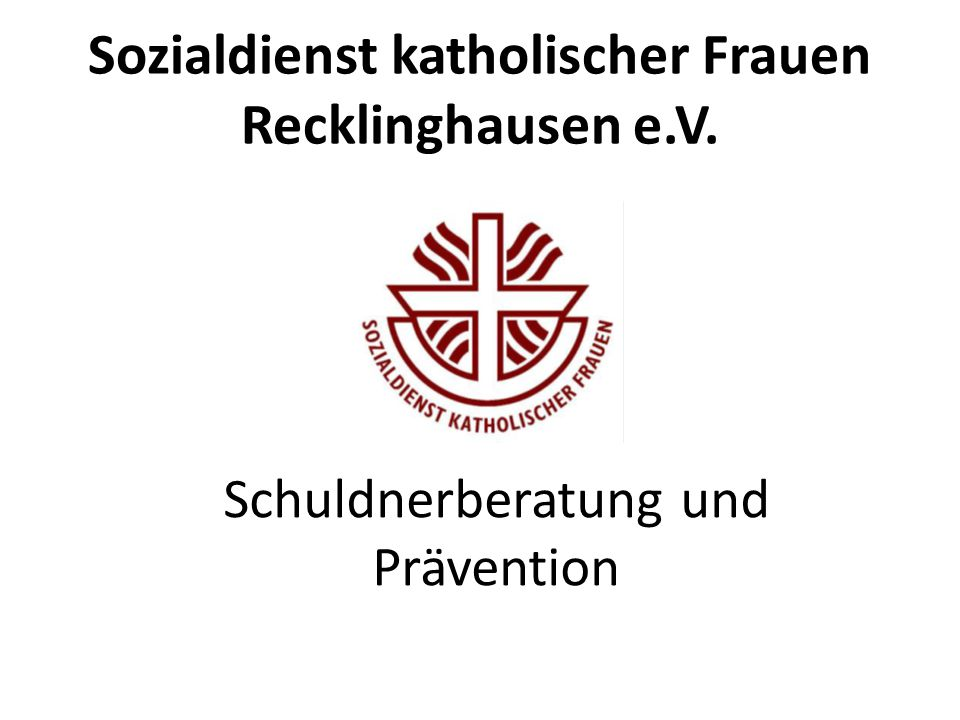 Sozialdienst katholischer Frauen Recklinghausen e.V. Schuldnerberatung und Prävention