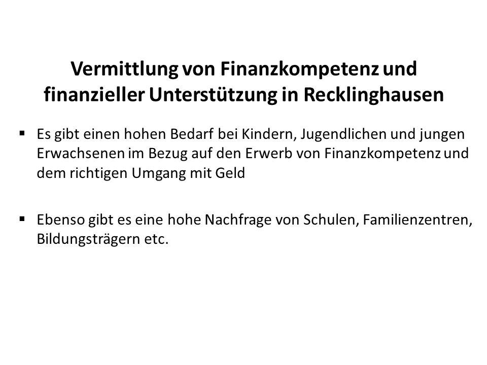 Vermittlung von Finanzkompetenz und finanzieller Unterstützung in Recklinghausen  Es gibt einen hohen Bedarf bei Kindern, Jugendlichen und jungen Erw