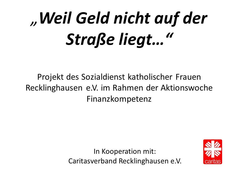"""""""Weil Geld nicht auf der Straße liegt…"""" Projekt des Sozialdienst katholischer Frauen Recklinghausen e.V. im Rahmen der Aktionswoche Finanzkompetenz In"""