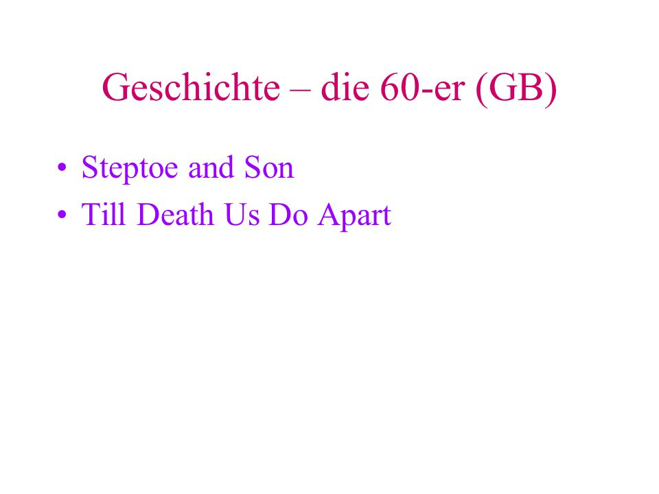 Geschichte – die 60-er (GB) Steptoe and Son Till Death Us Do Apart