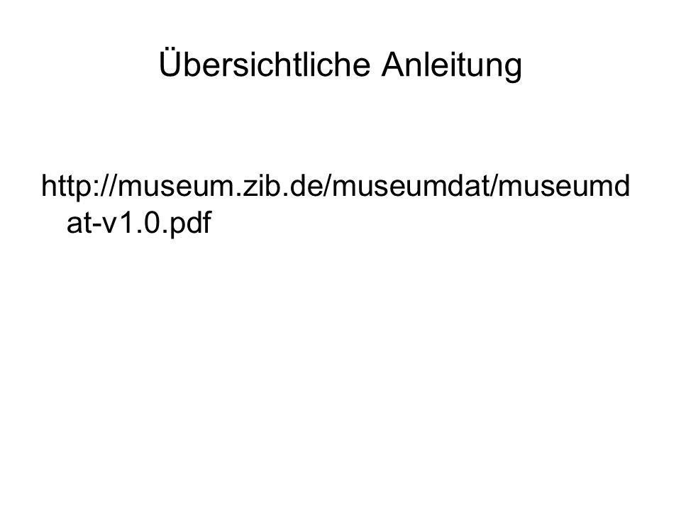 <museumdat:museumdatWrap xmlns:museumdat= http://museum.zib.de/museumdat xmlns:xsi= http://www.w3.org/2001/XMLSchema-instance xsi:schemaLocation=http://museum.zib.de/museumdat http://museum.zib.de/museumdat/museumdat-v1.0.xsd relatedencoding= DC langencoding= RFC 3066 xml:lang= de >