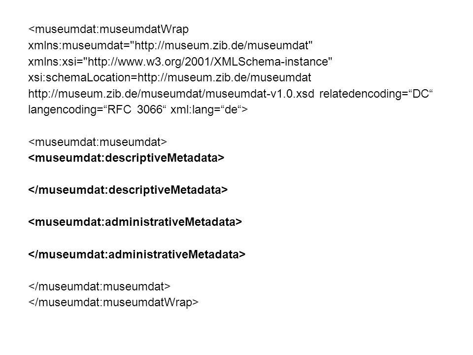 <museumdat:museumdatWrap xmlns:museumdat=