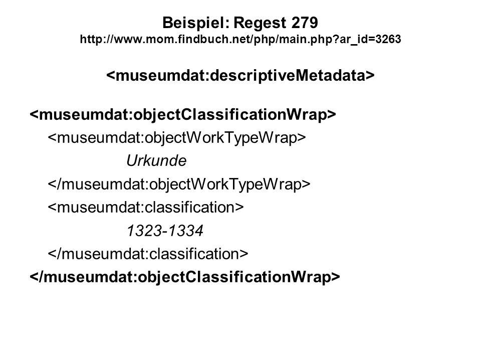Beispiel: Regest 279 http://www.mom.findbuch.net/php/main.php?ar_id=3263 Urkunde 1323-1334