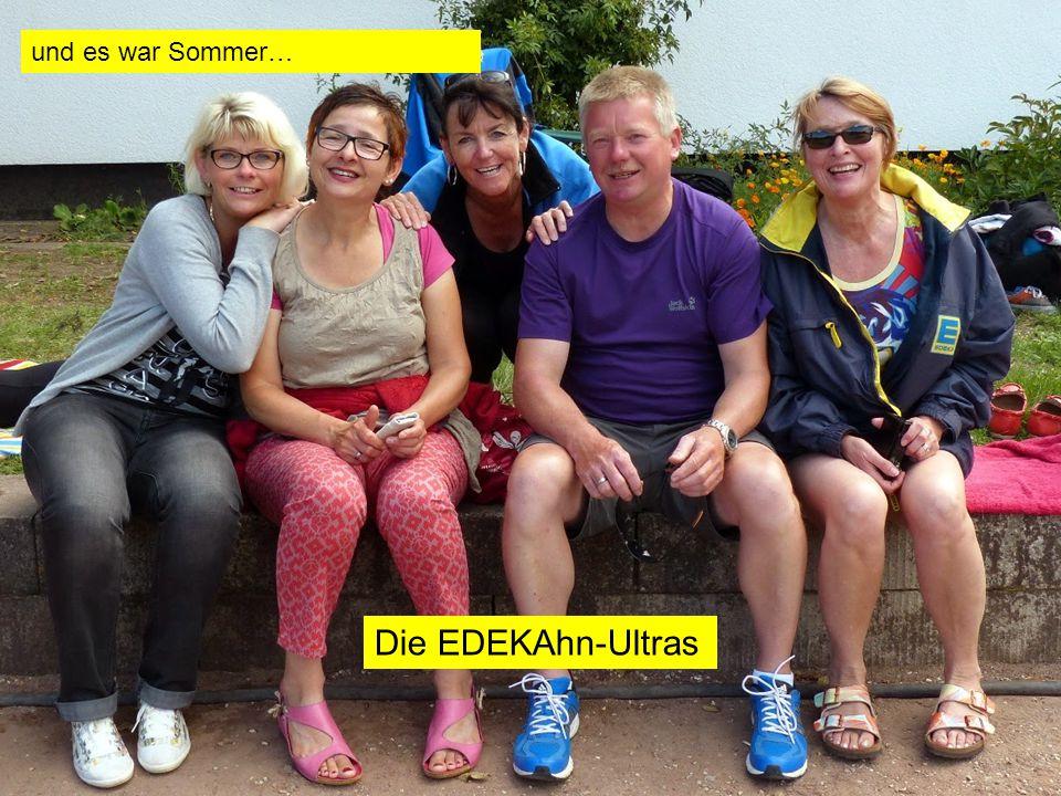 Die EDEKAhn-Ultras und es war Sommer…