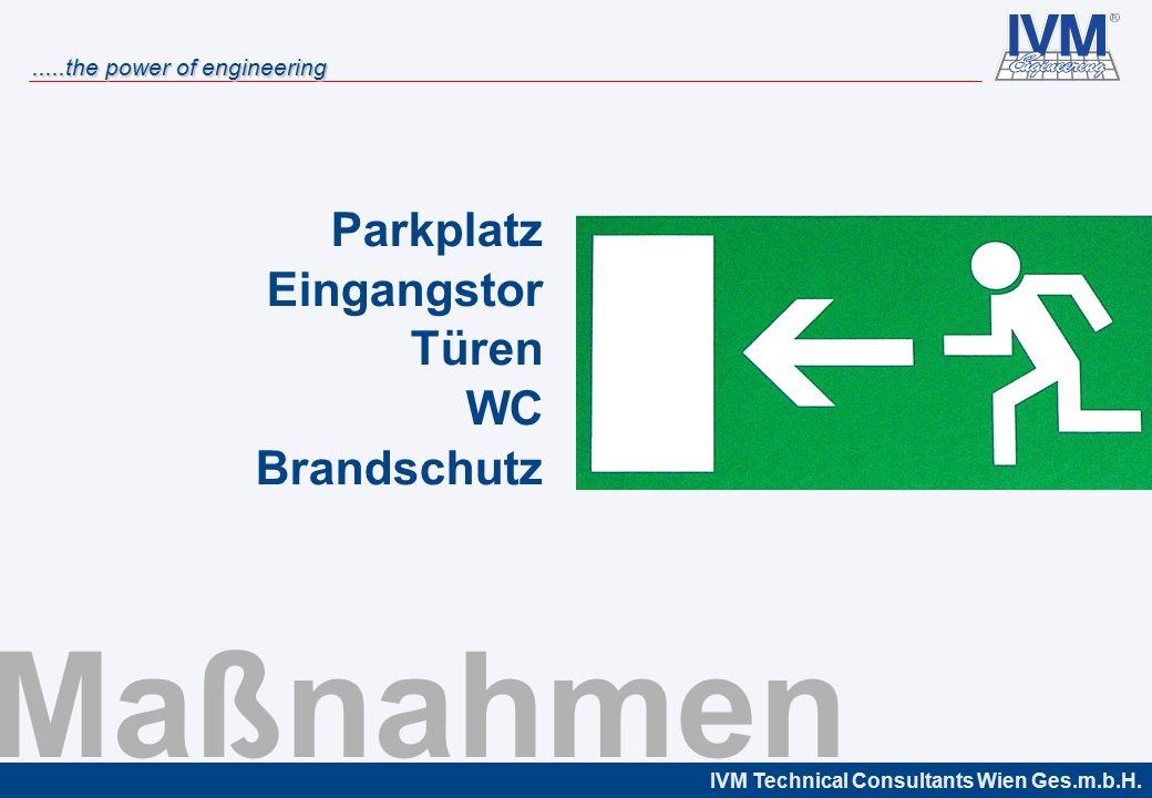 IVM Technical Consultants Wien Ges.m.b.H......the power of engineering Parkplatz Eingangstor Türen WC Brandschutz Maßnahmen