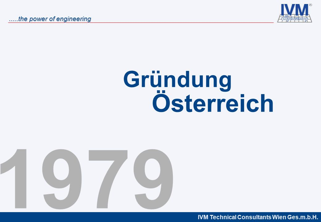 IVM Technical Consultants Wien Ges.m.b.H......the power of engineering 4 Standorte