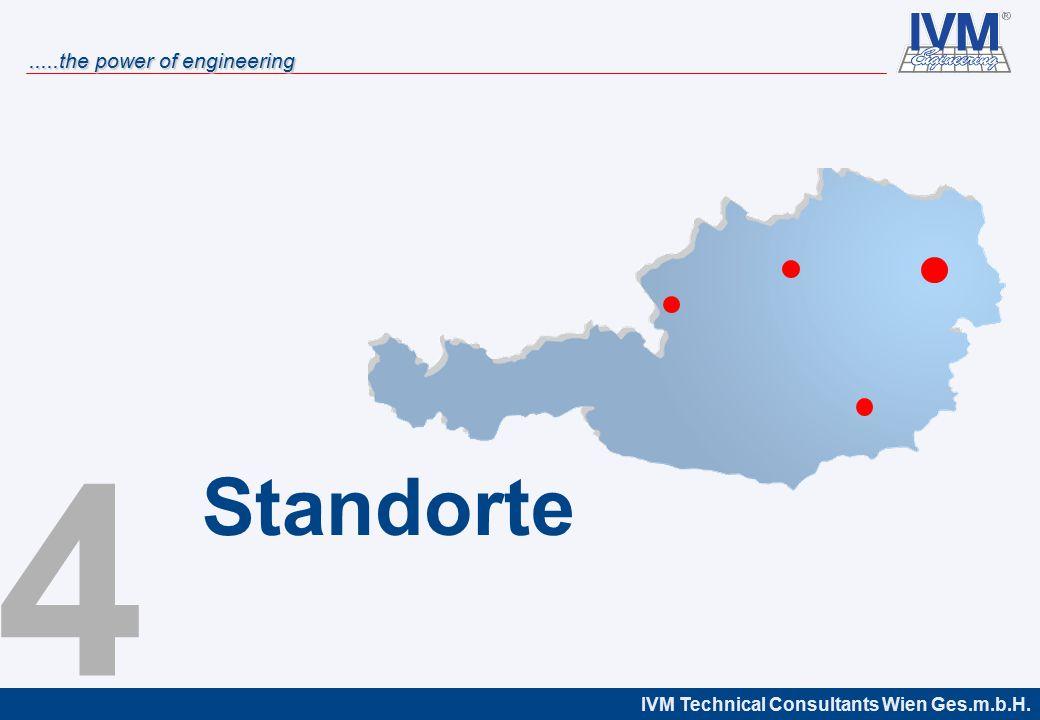 IVM Technical Consultants Wien Ges.m.b.H......the power of engineering über 250 Mitarbeiter
