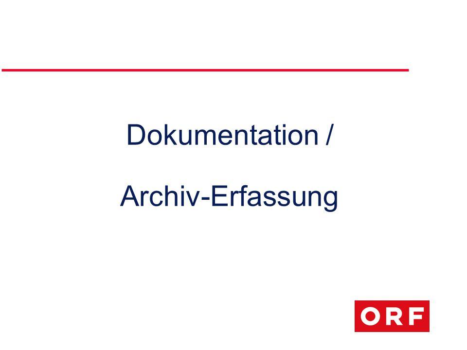 Dokumentation / Archiv-Erfassung