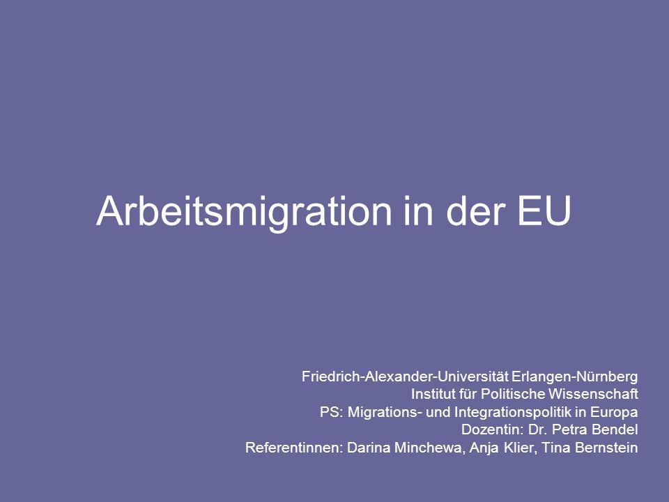 Arbeitsmigration in der EU Friedrich-Alexander-Universität Erlangen-Nürnberg Institut für Politische Wissenschaft PS: Migrations- und Integrationspoli