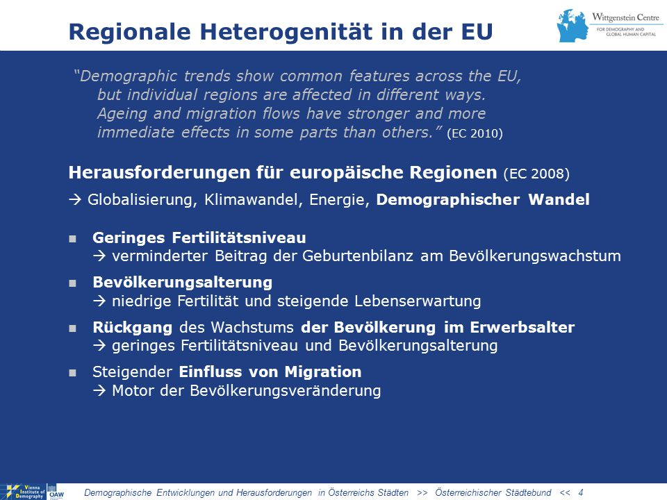 "Regionale Heterogenität in der EU ""Demographic trends show common features across the EU, but individual regions are affected in different ways. Agein"