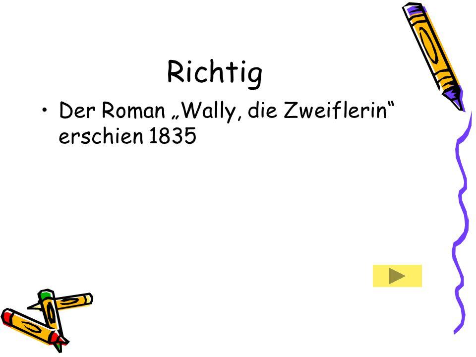 """Richtig Der Roman """"Wally, die Zweiflerin erschien 1835"""