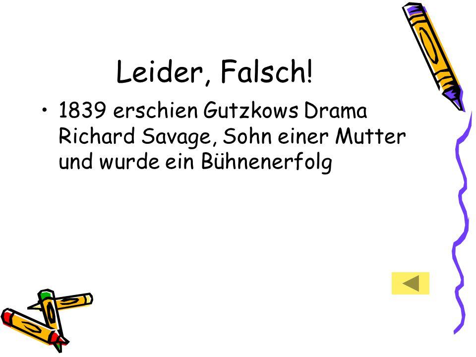 Leider, Falsch.