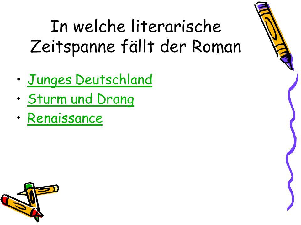 In welche literarische Zeitspanne fällt der Roman Junges Deutschland Sturm und Drang Renaissance