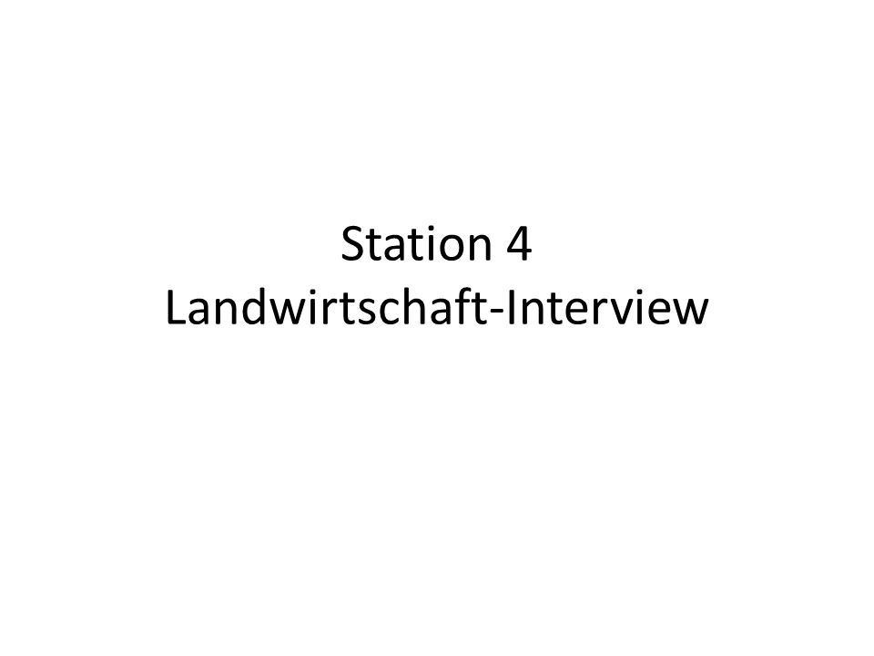 Station 4 Landwirtschaft-Interview