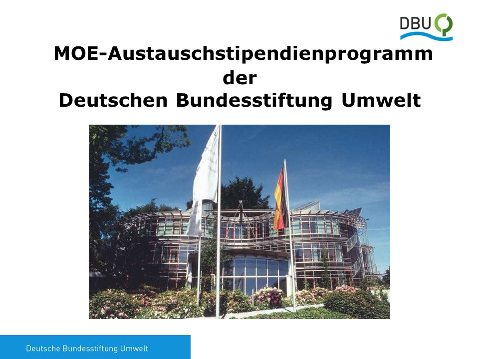 1 MOE-Austauschstipendienprogramm der Deutschen Bundesstiftung Umwelt