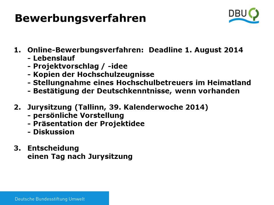 5 Bewerbungsverfahren 1.Online-Bewerbungsverfahren: Deadline 1. August 2014 - Lebenslauf - Projektvorschlag / -idee - Kopien der Hochschulzeugnisse -