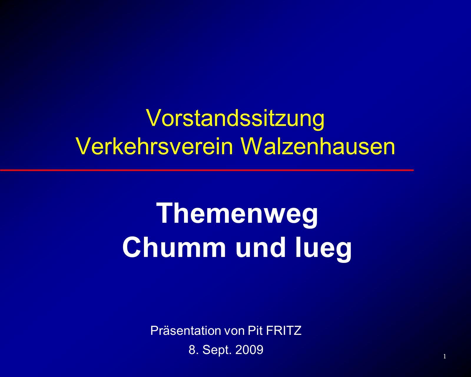 1 Vorstandssitzung Verkehrsverein Walzenhausen Themenweg Chumm und lueg Präsentation von Pit FRITZ 8.