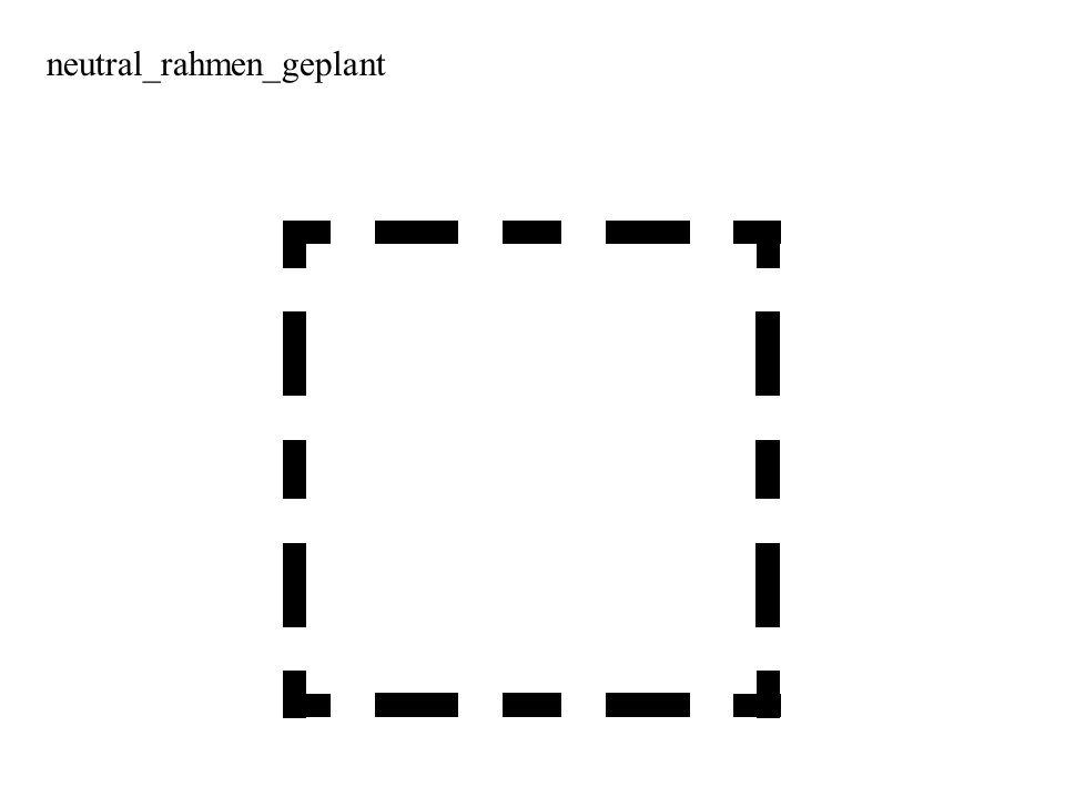 neutral_rahmen_geplant