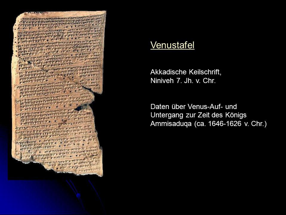 Venustafel Akkadische Keilschrift, Niniveh 7. Jh. v. Chr. Daten über Venus-Auf- und Untergang zur Zeit des Königs Ammisaduqa (ca. 1646-1626 v. Chr.)