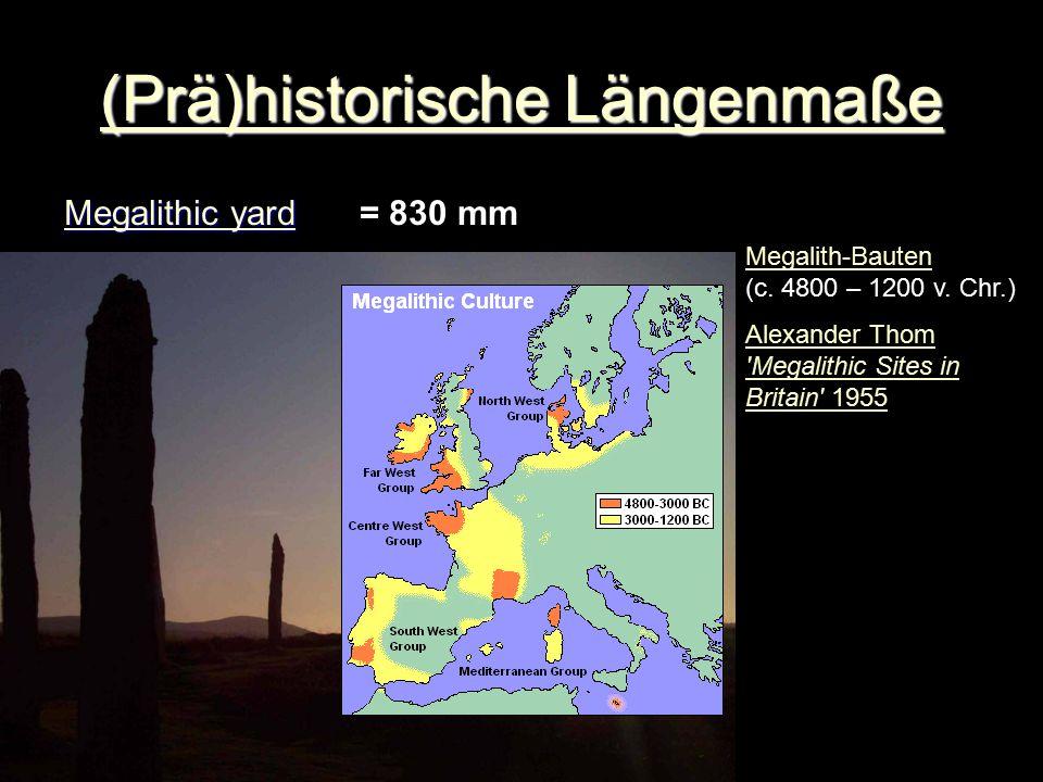 (Prä)historische Längenmaße (Prä)historische Längenmaße Megalithic yard Megalithic yard Megalith-Bauten Megalith-Bauten (c. 4800 – 1200 v. Chr.) Alexa