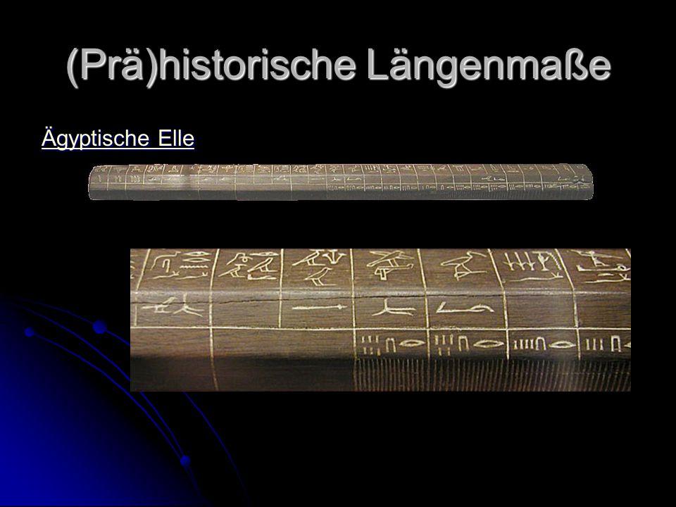 (Prä)historische Längenmaße Ägyptische Elle Ägyptische Elle